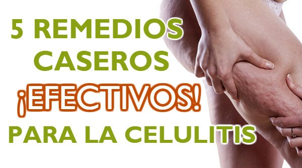 remedios caseros para combatir celulitis